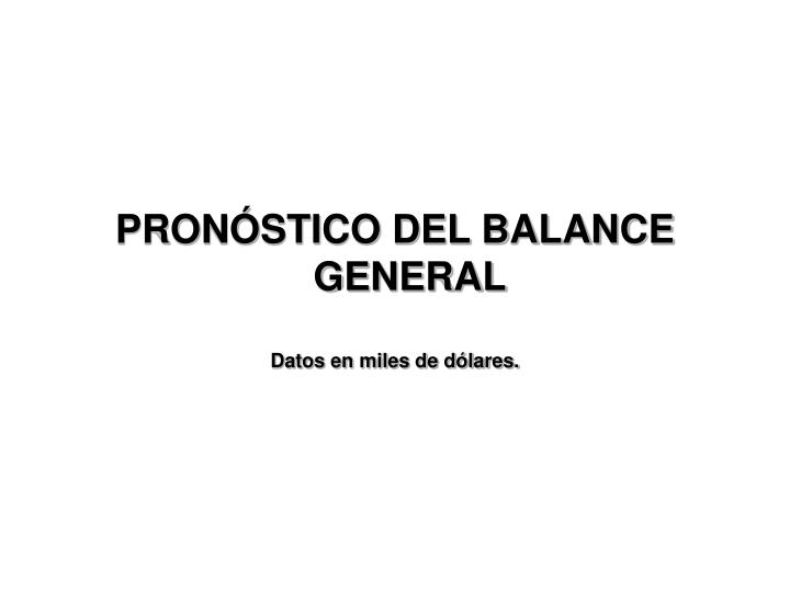 PRONÓSTICO DEL BALANCE GENERAL