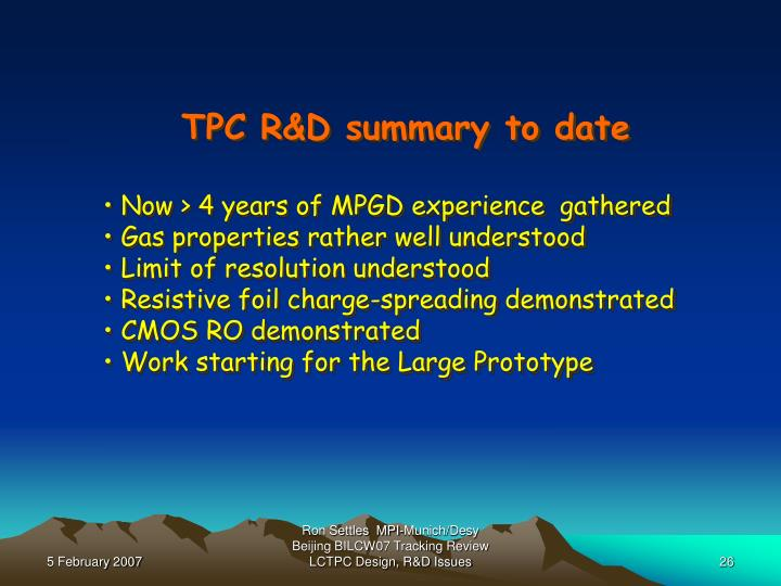 TPC R&D summary to date