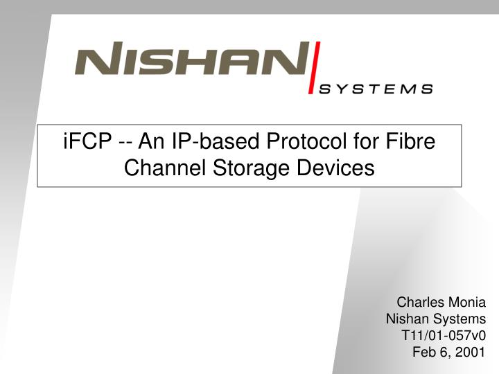 Ifcp an ip based protocol for fibre channel storage devices