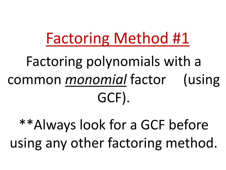 Factoring Method #1