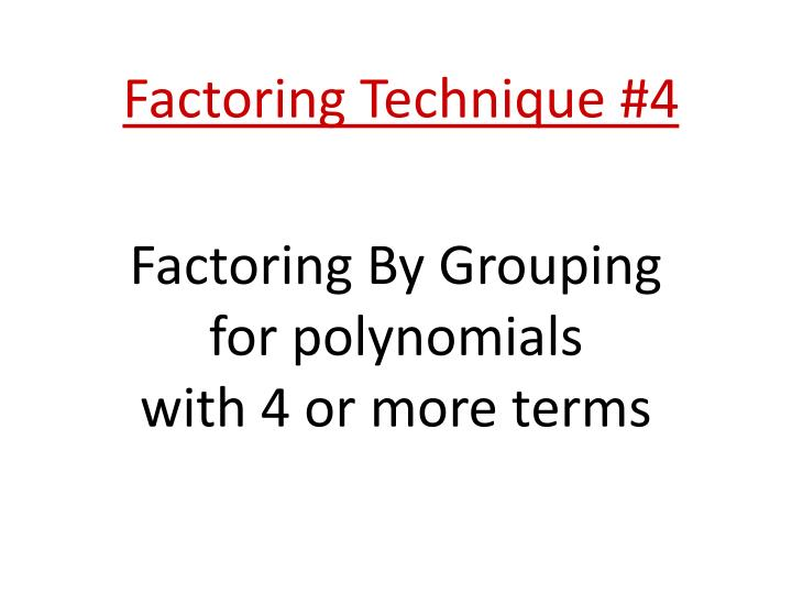 Factoring Technique #4