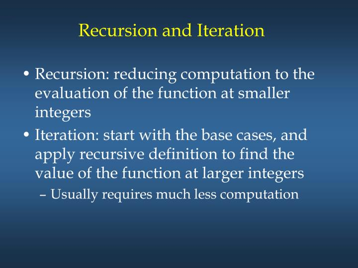 Recursion and Iteration