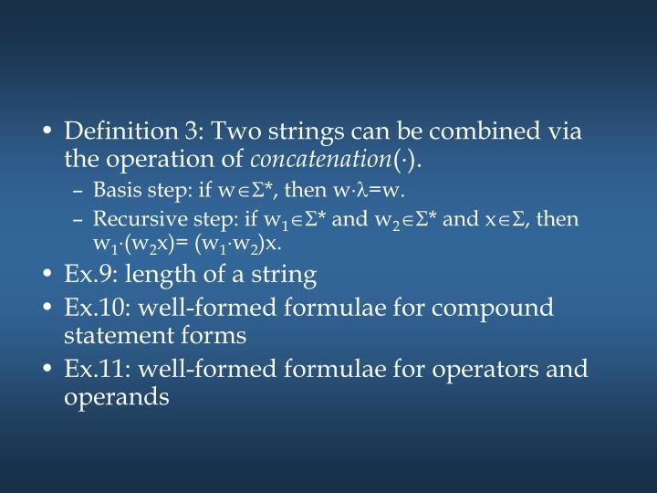 Definition 3: Two strings can be combined via the operation of