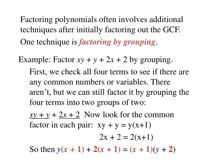 Factoring polynomials often involves additional techniques after initially factoring out the GCF.