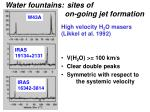 water fountains sites of on going jet formation