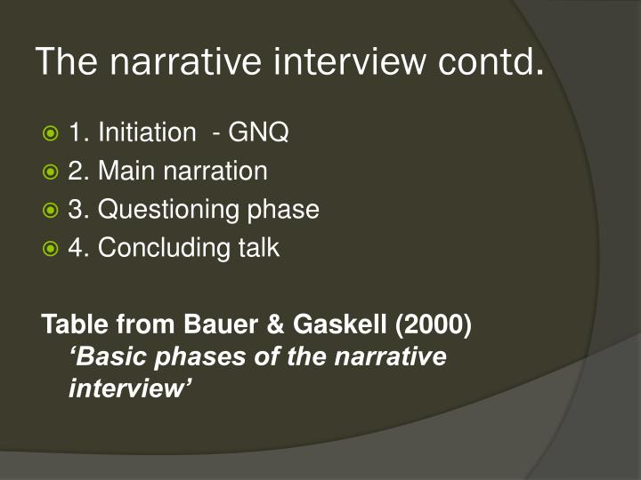 The narrative interview contd.