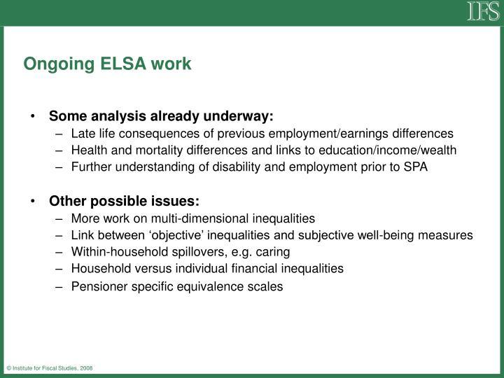 Ongoing ELSA work