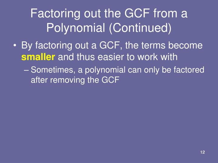 Factoring out the GCF from a Polynomial (Continued)