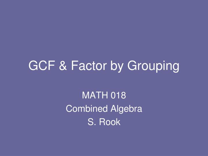 Gcf factor by grouping