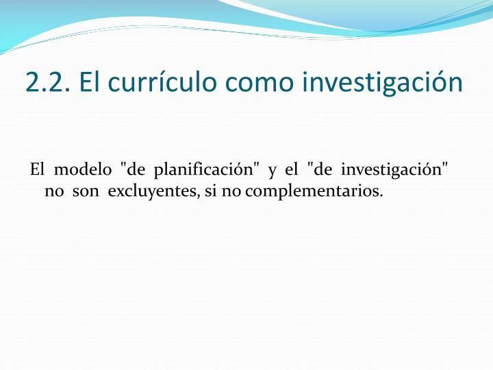 2.2. El currículo como investigación