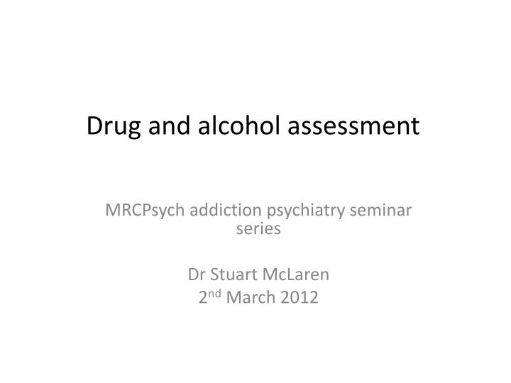 Drug and alcohol assessment