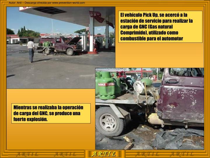 El vehículo Pick Up, se acercó a la estación de servicio para realizar la carga de GNC (Gas natural Comprimido), utilizado como combustible para el automotor