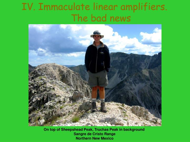 IV. Immaculate linear amplifiers. The bad news