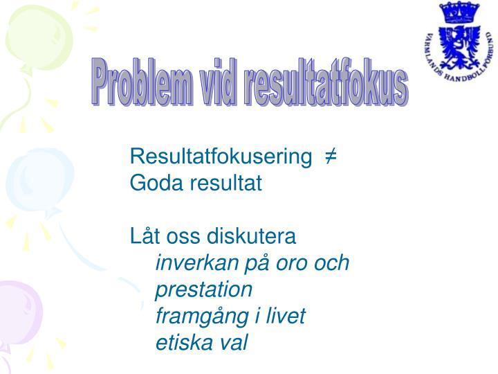 Problem vid resultatfokus