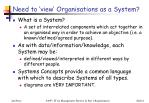 need to view organisations as a system