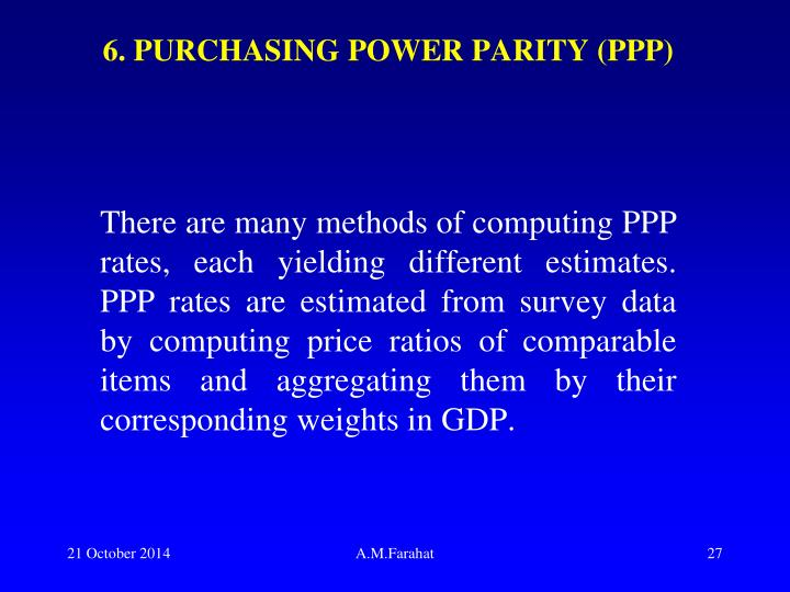 6. PURCHASING POWER PARITY (PPP)