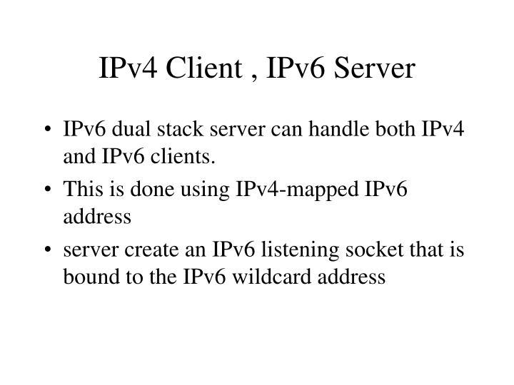 IPv4 Client , IPv6 Server