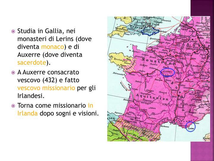 Studia in Gallia, nei monasteri di Lerins (dove diventa