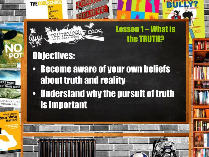 Lesson 1 – What is the TRUTH?