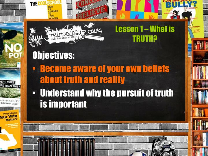 Lesson 1 – What is TRUTH?