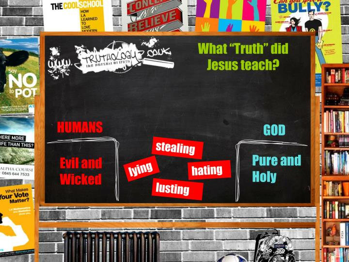 "What ""Truth"" did Jesus teach?"