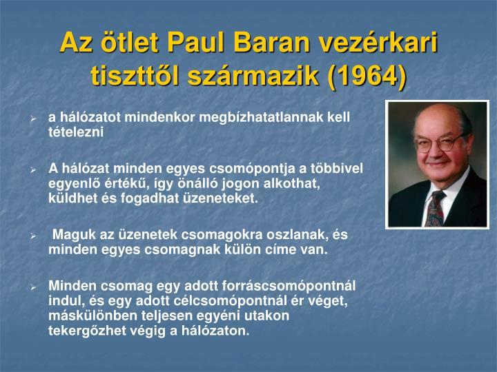 Az ötlet Paul Baran vezérkari tiszttől származik (1964)