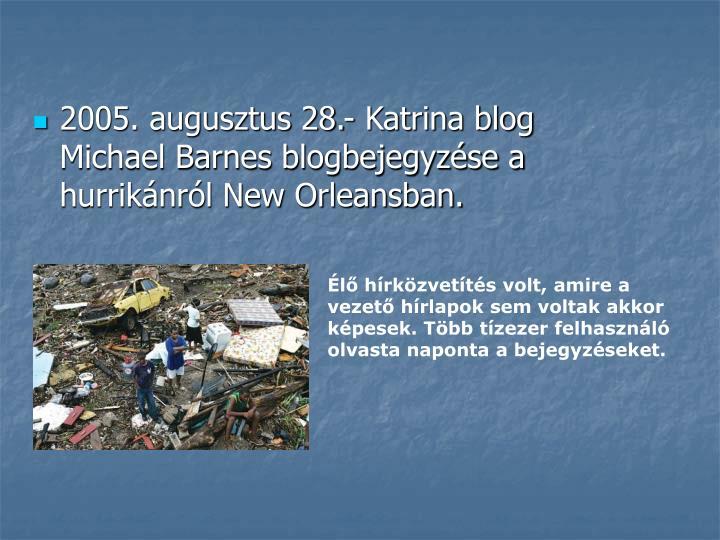 2005. augusztus 28.- Katrina blog
