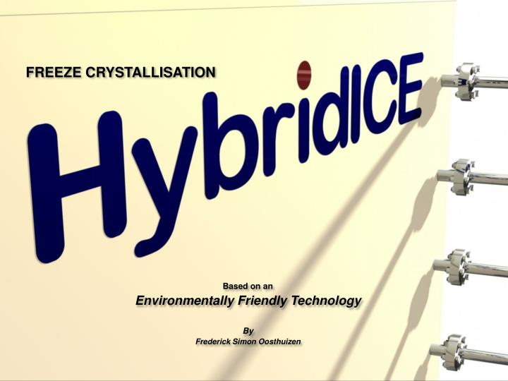 FREEZE CRYSTALLISATION