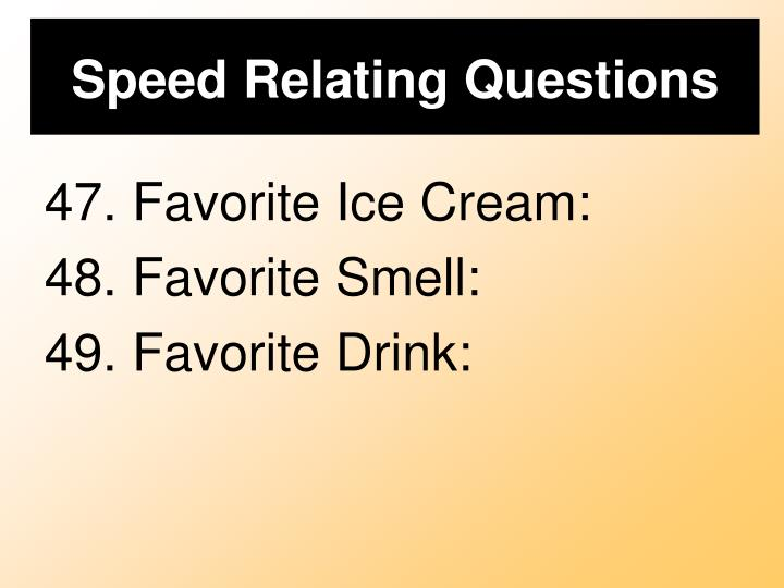 Speed Relating Questions