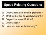 speed relating questions6