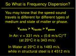 so what is frequency dispersion