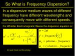 so what is frequency dispersion1