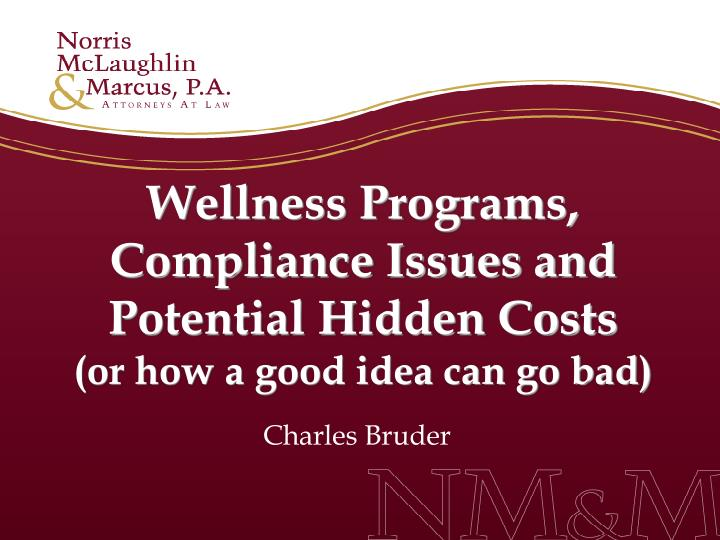Wellness Programs, Compliance Issues and Potential Hidden Costs