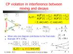 cp violation in interference between mixing and decays