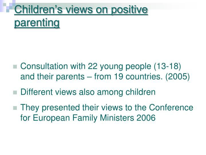 Children's views on positive parenting