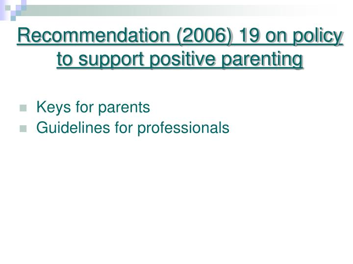 Recommendation (2006) 19 on policy to support positive parenting