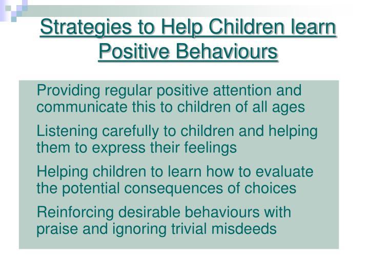 Strategies to Help Children learn Positive Behaviours