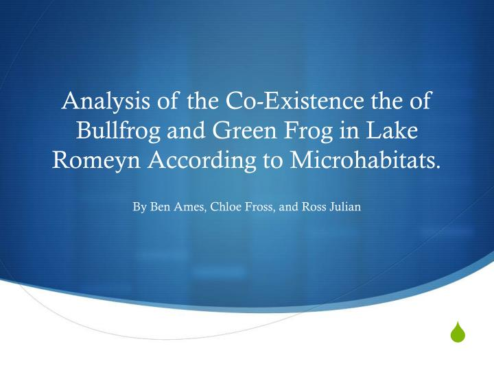 Analysis of the Co-Existence the of Bullfrog and Green Frog in Lake Romeyn According to Microhabitat...