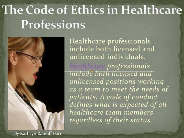 The Code of Ethics in Healthcare