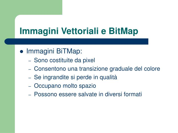 Immagini Vettoriali e BitMap