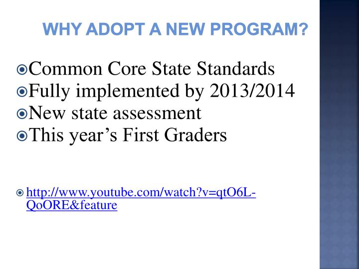 Why adopt a new program