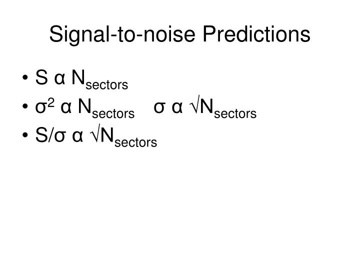 Signal-to-noise Predictions