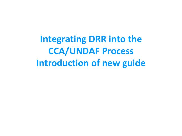 Integrating drr into the cca undaf process introduction of new guide
