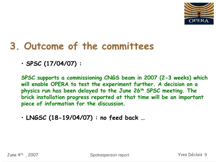 3. Outcome of the committees