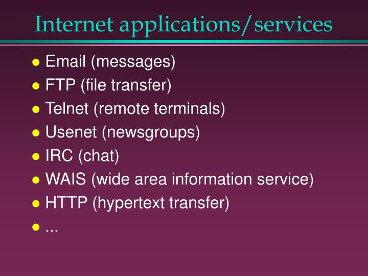 Internet applications/services