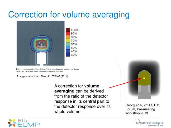Correction for volume averaging