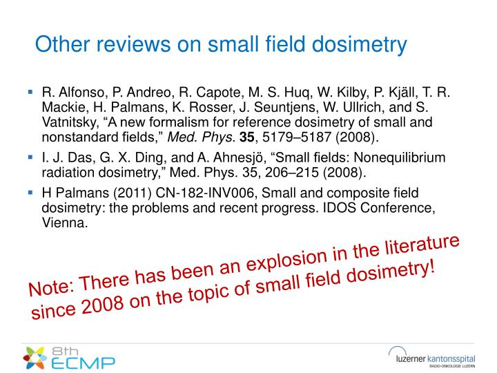 Other reviews on small field dosimetry
