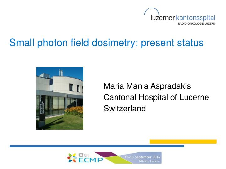 Small photon field dosimetry present status