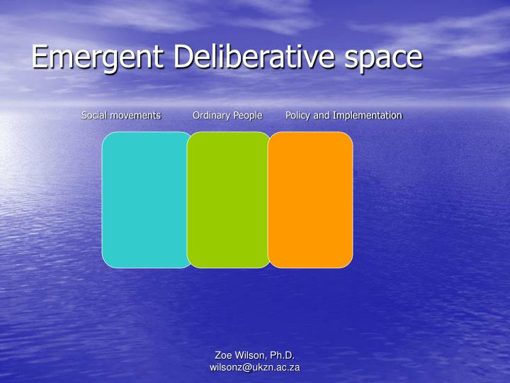 Emergent Deliberative space