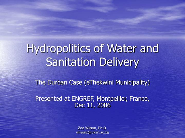Hydropolitics of water and sanitation delivery